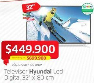 Oferta de Tv led 32'' Hyundai por $449900
