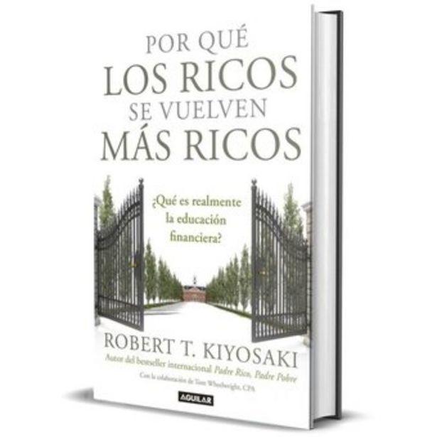 Oferta de Por Que Los Ricos Se Vuelven Mas Ricos Kiyosaki Robert por $22990